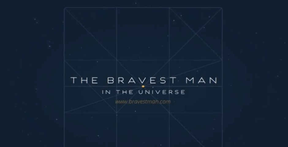 Webby Award Nominee - Bravest Man in the Universe