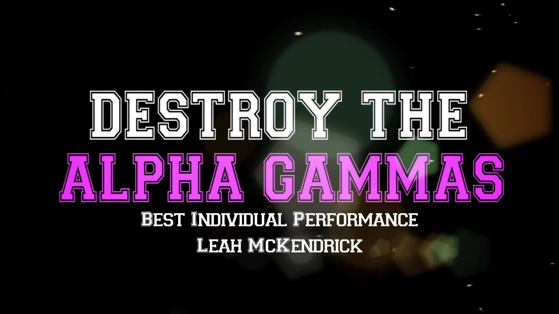 Honoree - Destroy the Alpha Gammas