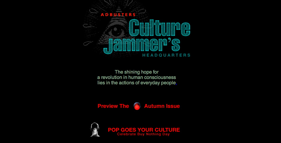 - Adbuster's Culture Jammer's Headquarters