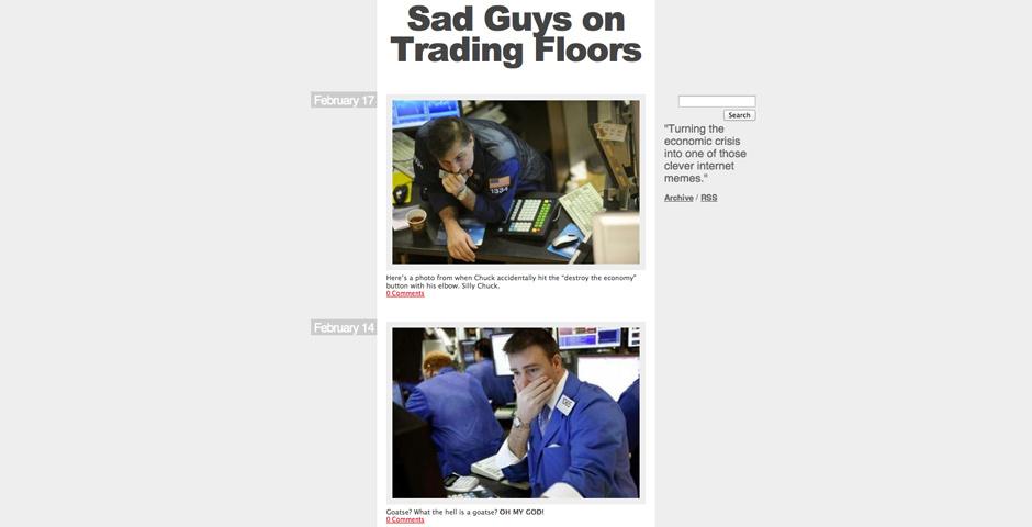 Webby Award Nominee - Sad Guys On Trading Floors